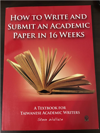 HOW TO WRITE AND SUBMIT AN ACADEMIC PAPER IN 16 WEEKS
