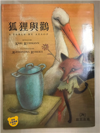 狐狸與鸛 : 伊索寓言 = The fox and the stork : a fable by Aesop
