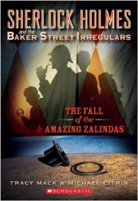 Sherlock Holmes and the Baker Street Irregulars #1: Fall of the Amazing Zalindas