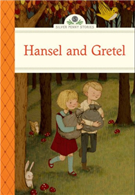 Silver Penny Stories: Hansel and Gretel