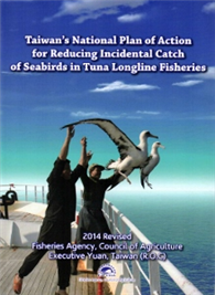 Taiwan's National Plan of Action for Reducing Incidental Catch of Seabirds in Tuna Longline Fisherie