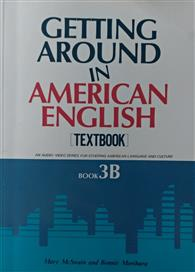 Getting Around in American English : Textbook 3B