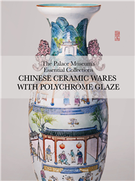 The Palace Museum's Essential Collections:Chinese Ceramic Wares with Polychrome Glaze