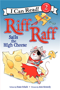 An I Can Read Book Level 2: Riff Raff Sails the High Cheese