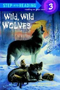 Step into Reading Step 3: Wild Wild Wolves