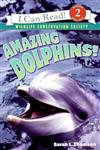 An I Can Read Book Level 2: Amazing Dolphins! (Wildlife Conservation Society)