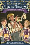 Magic Tree House(#42): Merlin Missions #14: A Good Night for Ghosts