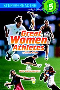 Step into Reading Step 5: Great Women Athlete