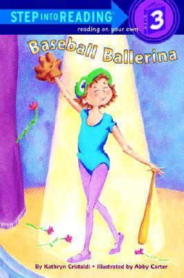 Step into Reading Step 3: Baseball Ballerina