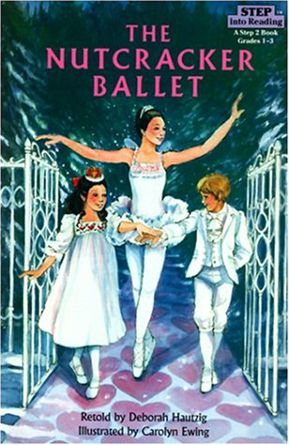 Step into Reading Step 3: The Nutcracker Ballet