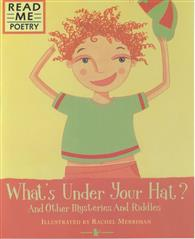 Read Me Poetry: What's Under YOur Hat and Oth