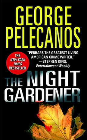 Night Gardener by George Pelecanos