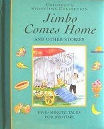 Children's Storytime Collection: Jimbo Comes Home and Other Stories