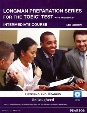 Longman Preparation Series for the TOEIC Test: Intermediate Course, 5/E W/MP3,AnswerKey