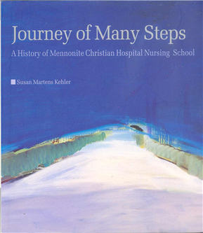 Journey of Many Steps--A History of Mennonite Christian Hospital Nursing School