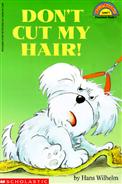 Scholastic Reader Level 1: Don't Cut My Hair^