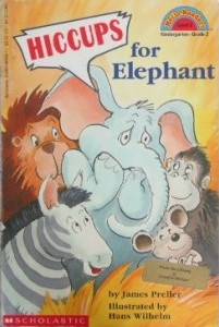 Scholastic Reader Level 2:Hiccups for Elephant
