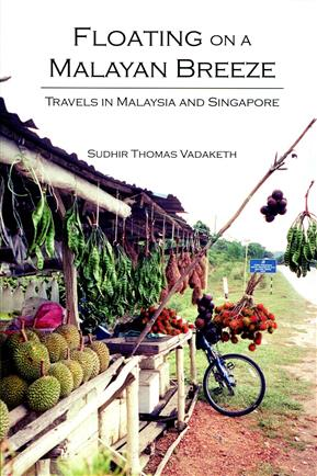 Floating on a Malayan Breeze:Travels in Malaysia and Singapore