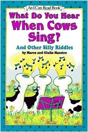 An I Can Read Book Level 1: What Do You Hear When Cows Sing? : And Other Silly Riddles
