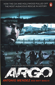 Argo : How the CIA and Hollywood Pulled Off t