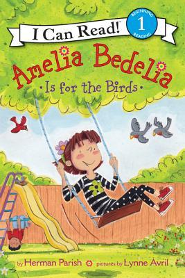 An I Can Read Book Level 1: Amelia Bedelia Is for the Birds