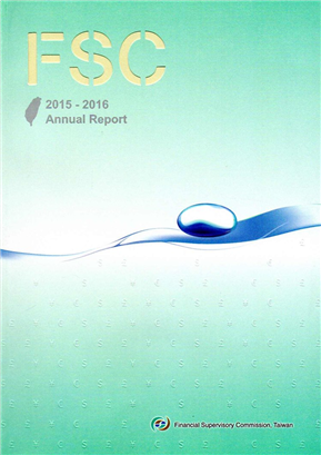 Financial Supervisory Commission,Taiwan 2015-2016 Annual Report