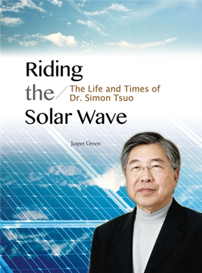 Riding the Solar Wave: The Life and Times of Dr. Simon Tsuo