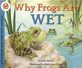 Let's-Read-And-Find-Out-About Science 2: Why Frogs Are Wet : Stage 2