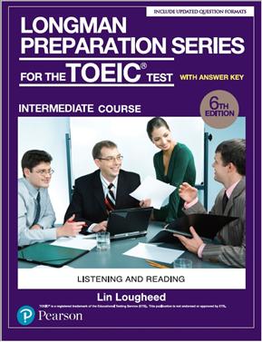Longman Preparation Series for the TOEIC Test: Intermediate Course, 6/E W/MP3,AnswerKey